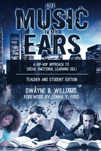 Like Music to My Ears, Teacher and Student Edition: A Hip-Hop Approach to Social Emotional Learning (SEL)